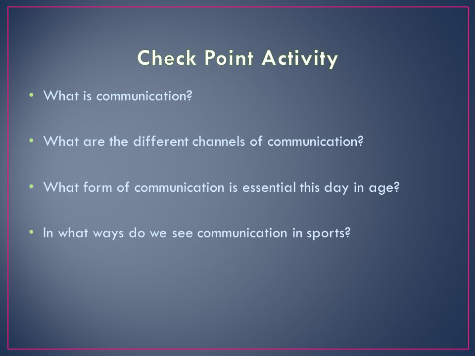 Check Point Activity What is communication