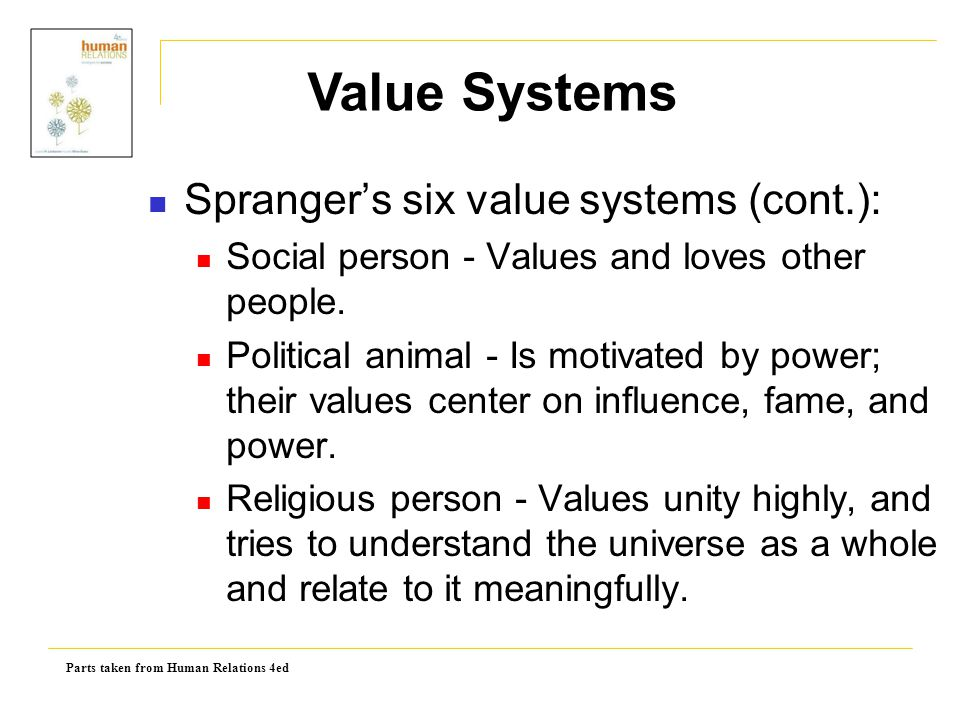 Value Systems Spranger's six value systems (cont.):