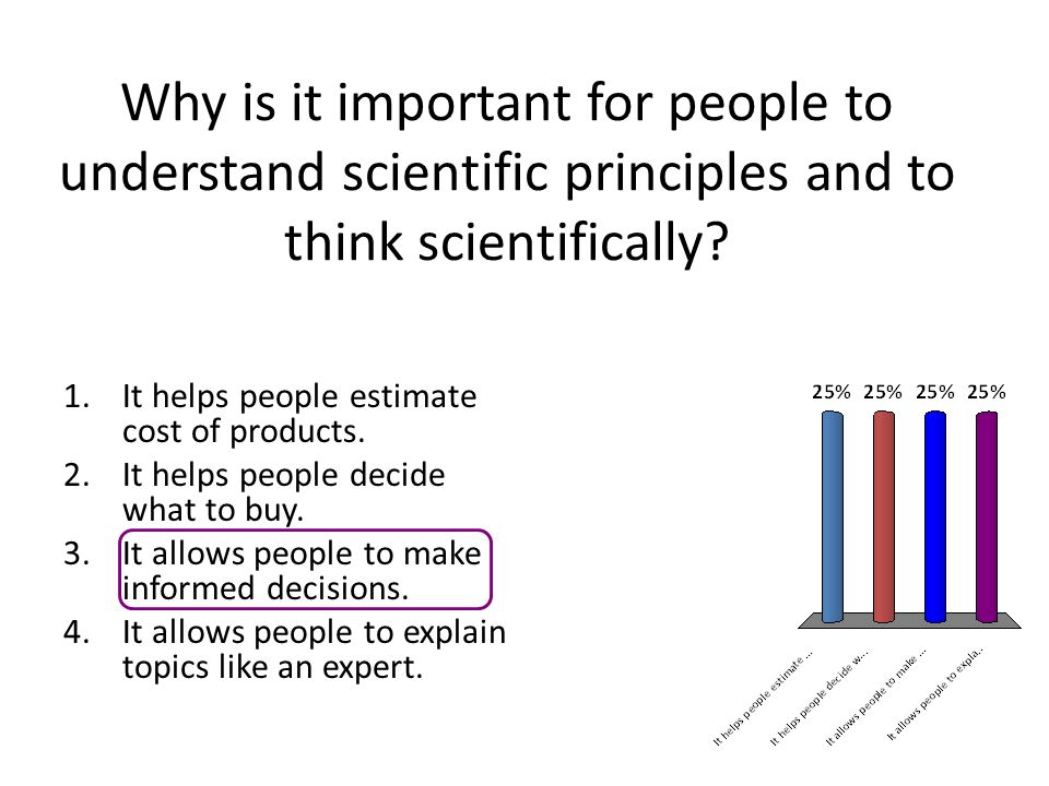 Why is it important for people to understand scientific principles and to think scientifically