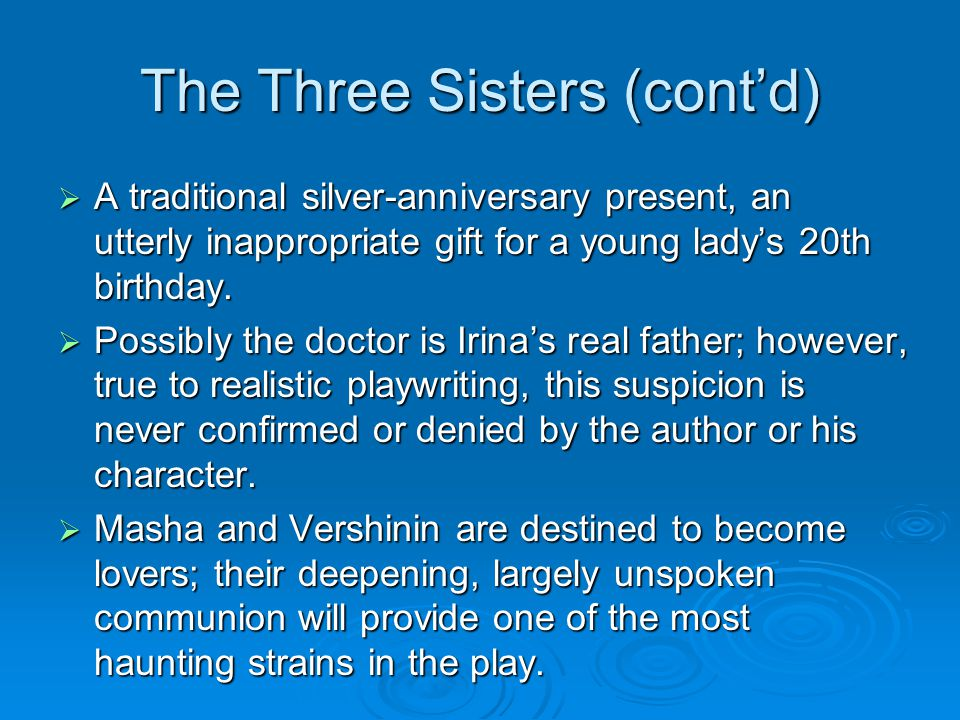 The Three Sisters (cont'd)
