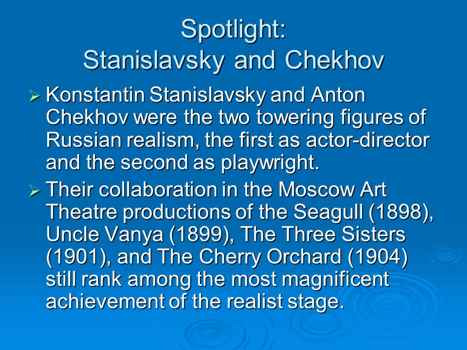 Spotlight: Stanislavsky and Chekhov