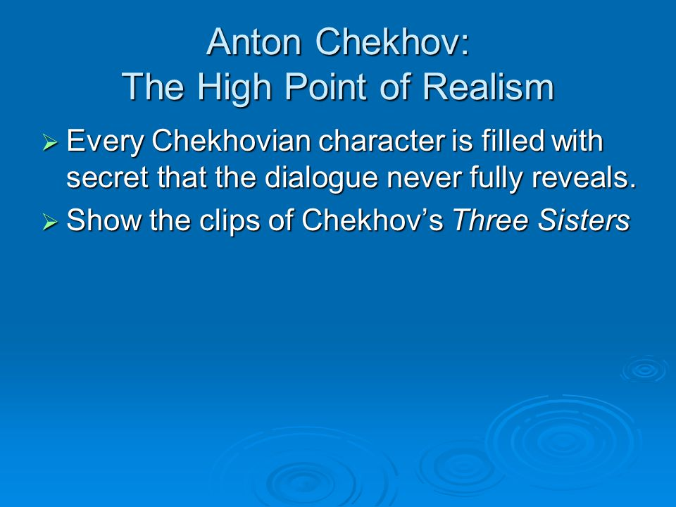 Anton Chekhov: The High Point of Realism