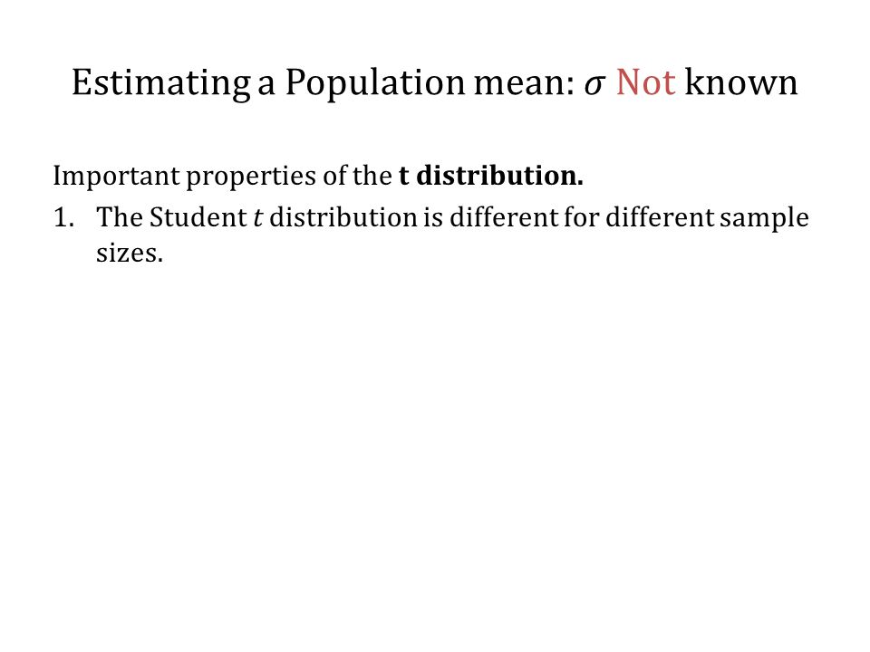 Estimating a Population mean: 𝜎 Not known