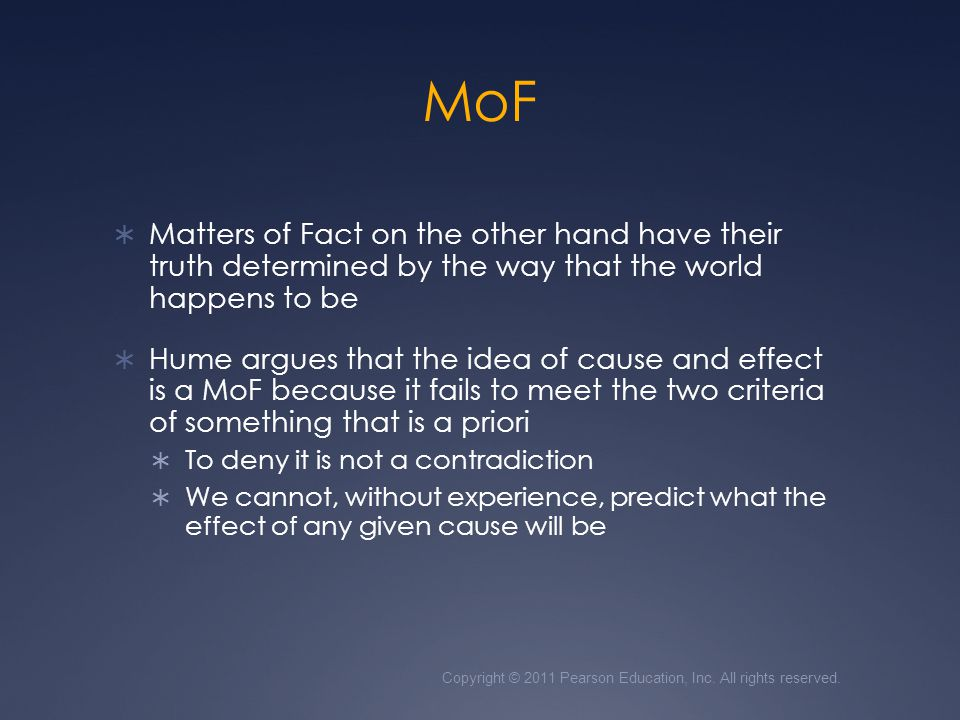 MoF Matters of Fact on the other hand have their truth determined by the way that the world happens to be.
