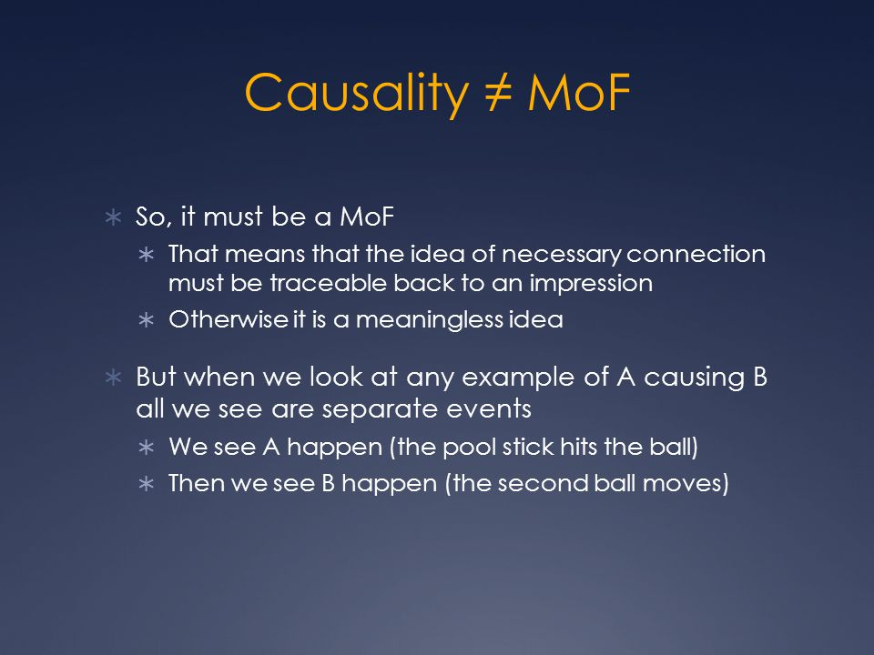 Causality ≠ MoF So, it must be a MoF