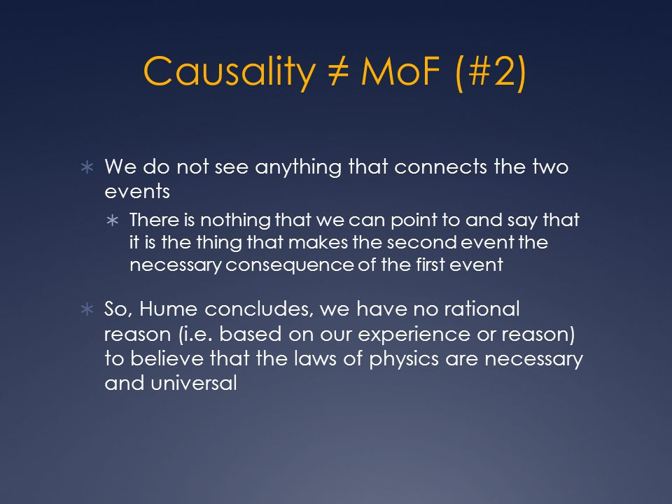 Causality ≠ MoF (#2) We do not see anything that connects the two events.