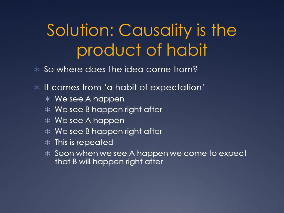Solution: Causality is the product of habit