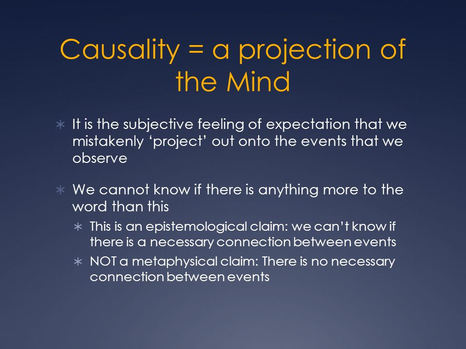 Causality = a projection of the Mind