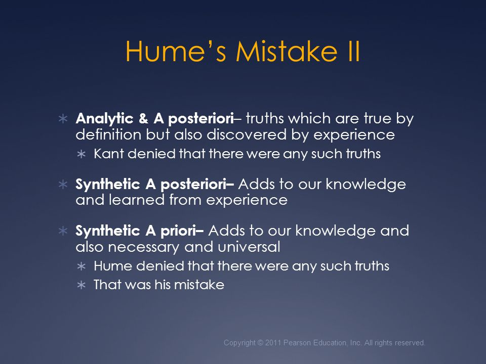 Hume's Mistake II Analytic & A posteriori– truths which are true by definition but also discovered by experience.