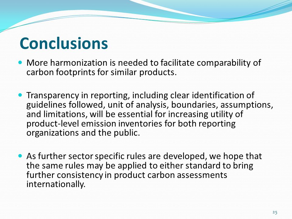 Conclusions More harmonization is needed to facilitate comparability of carbon footprints for similar products.