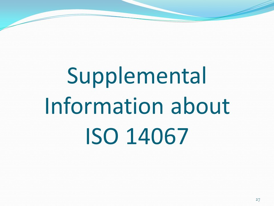 Supplemental Information about ISO 14067
