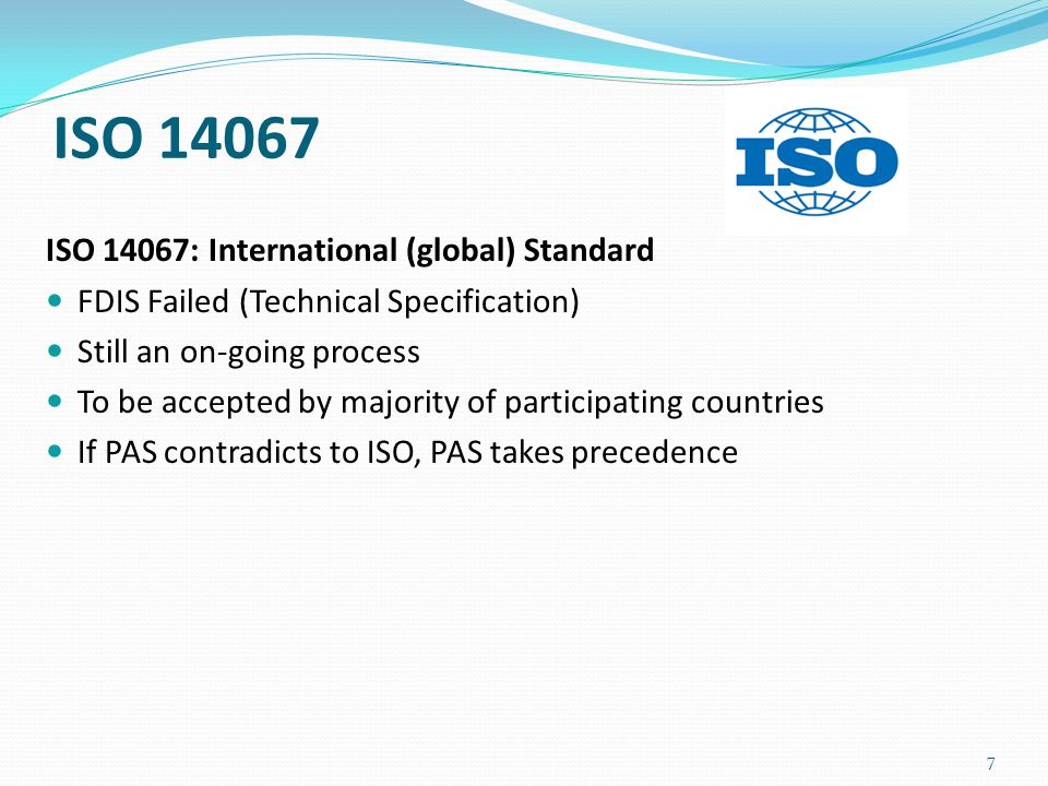 ISO 14067 ISO 14067: International (global) Standard