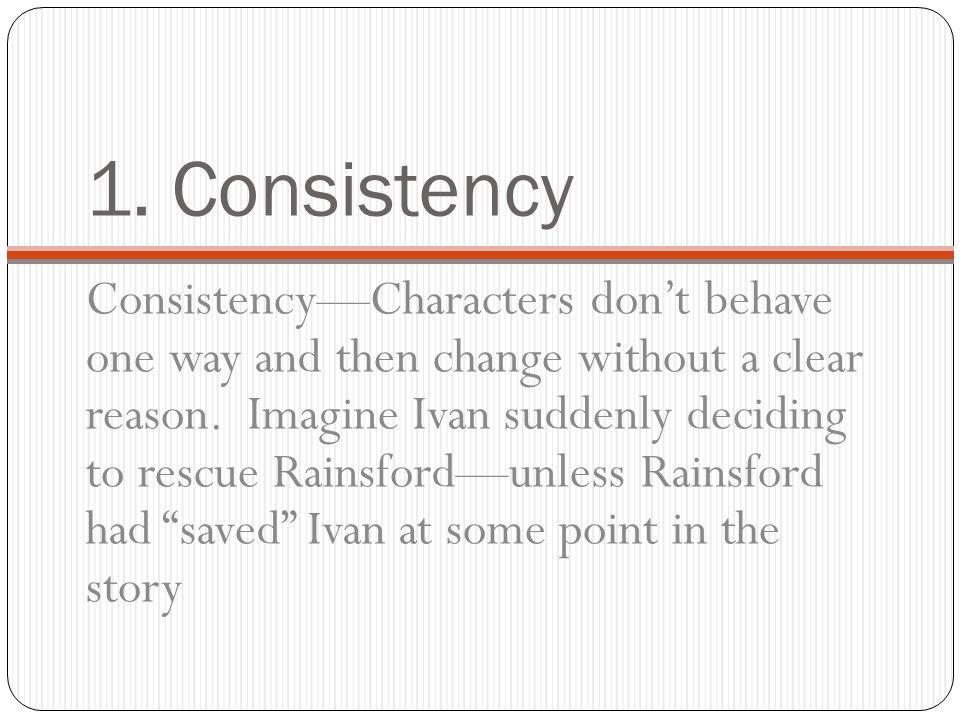 1. Consistency