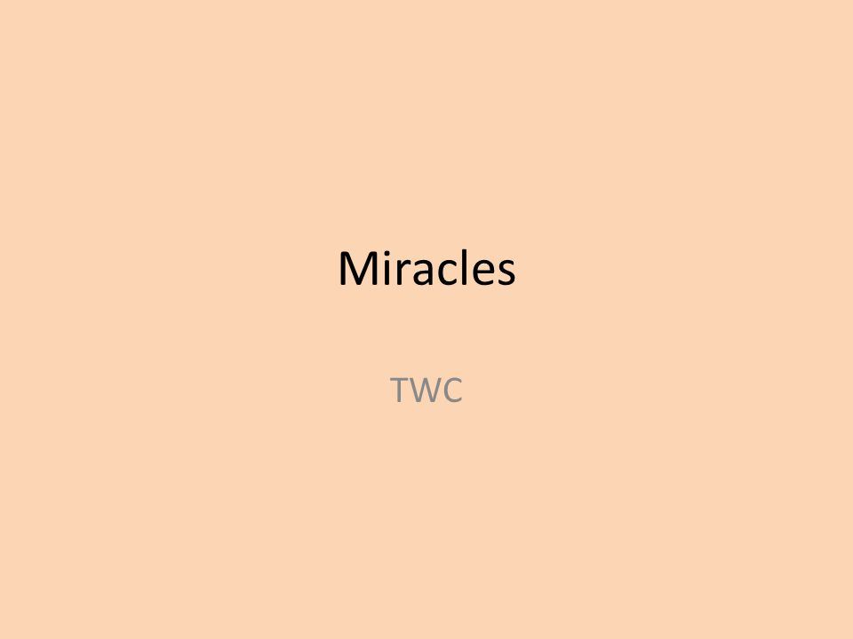 Miracles TWC