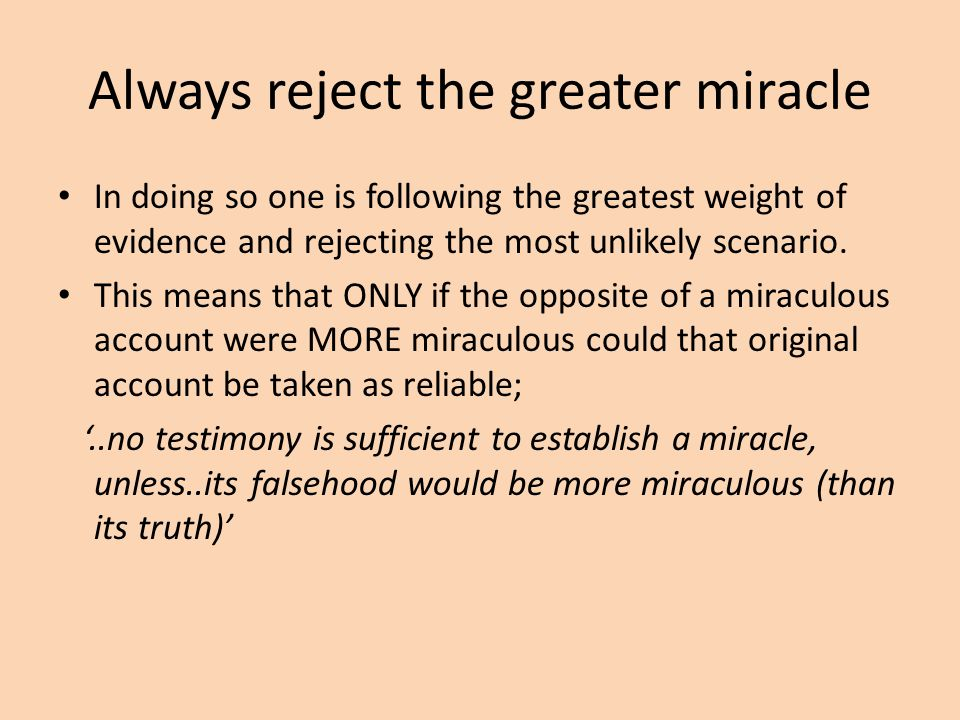 Always reject the greater miracle