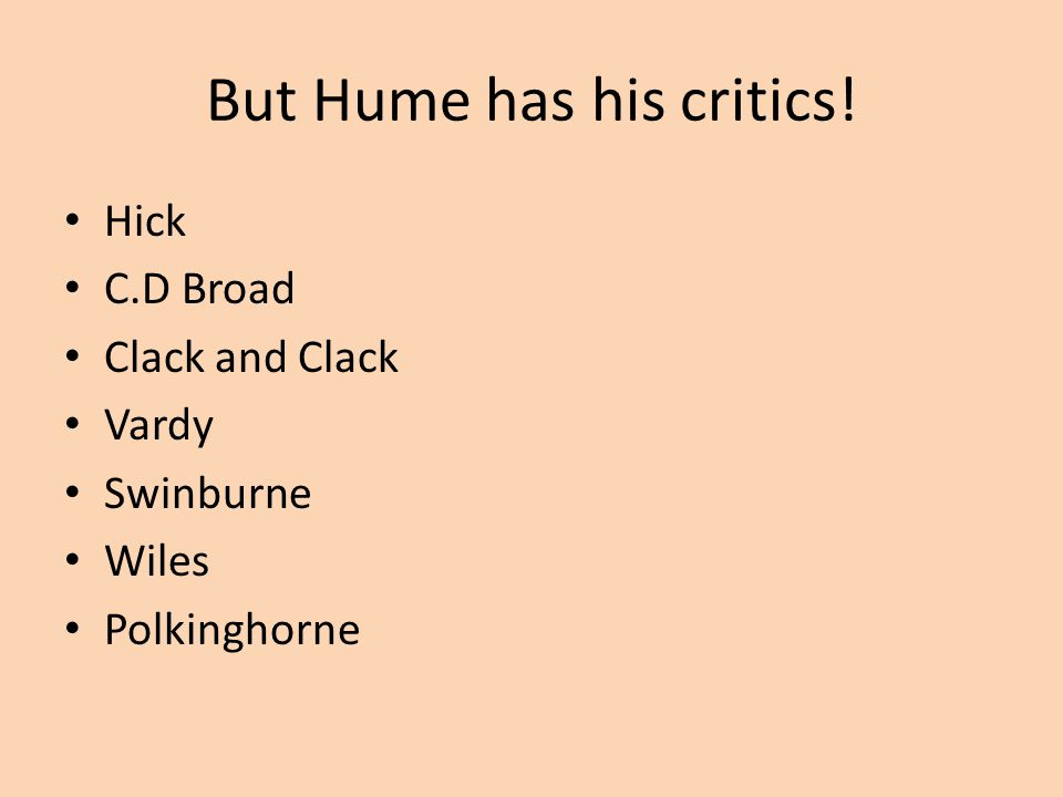 But Hume has his critics!