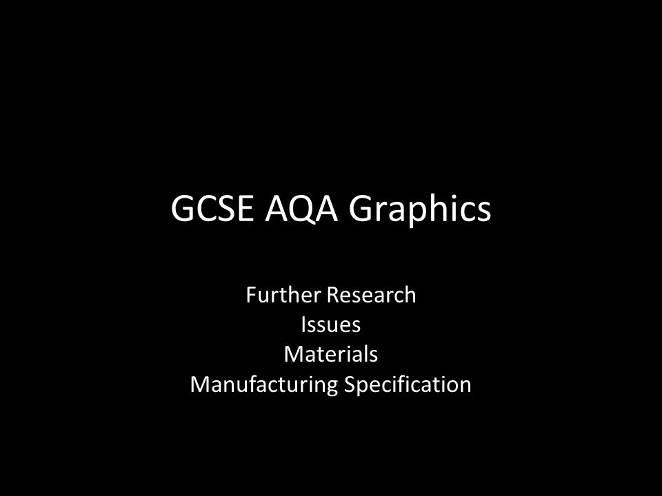 Further Research Issues Materials Manufacturing Specification