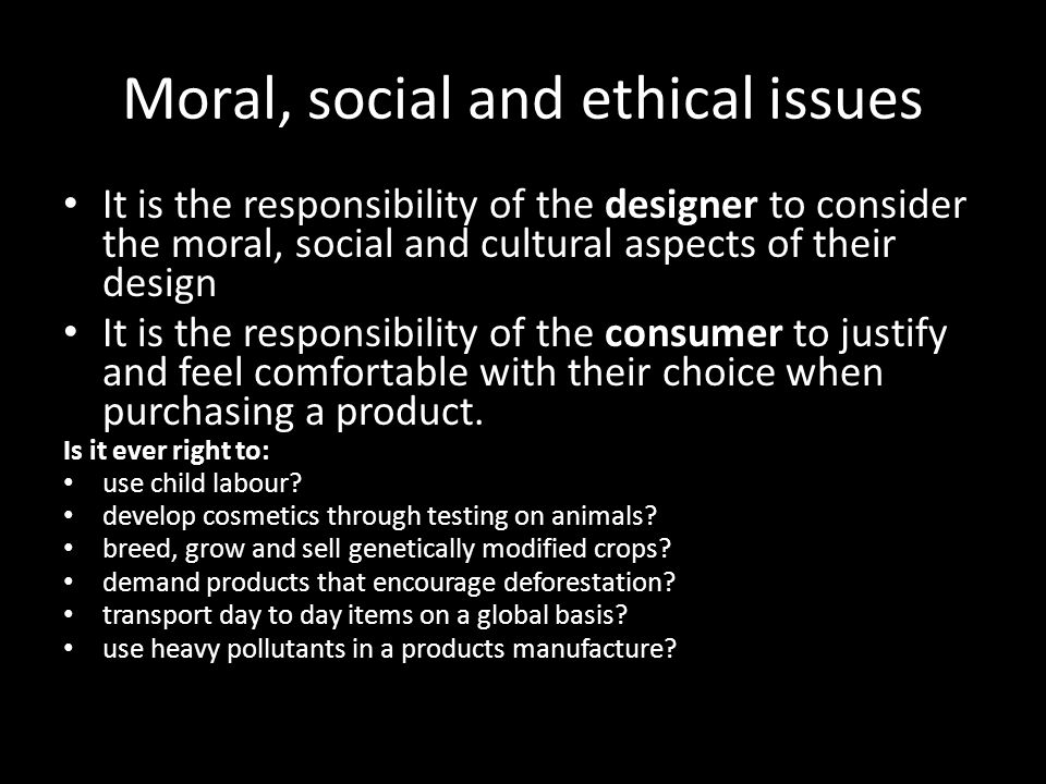 Moral, social and ethical issues