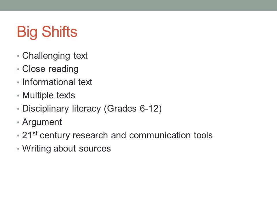 Big Shifts Challenging text Close reading Informational text