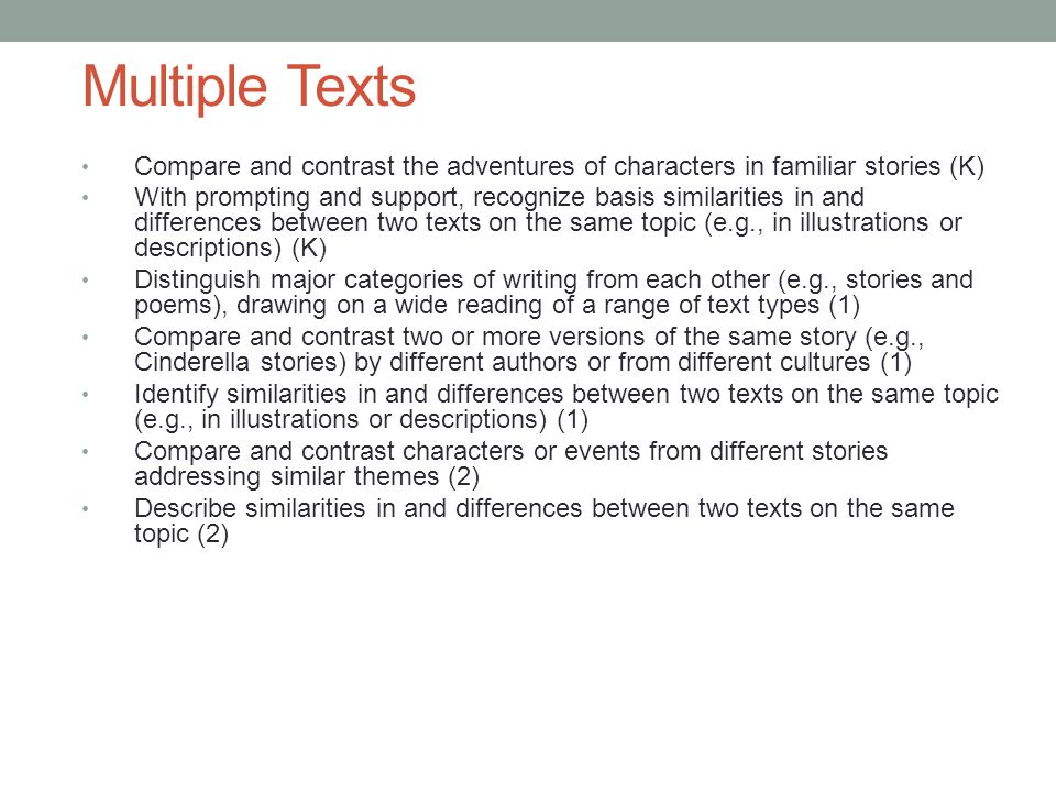 Multiple Texts Compare and contrast the adventures of characters in familiar stories (K)