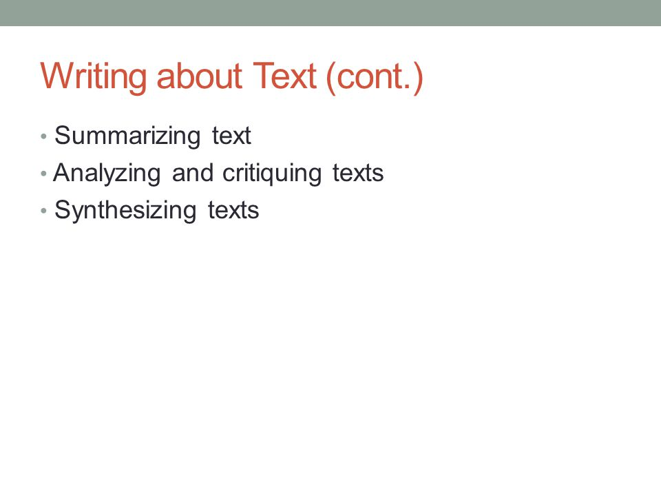 Writing about Text (cont.)