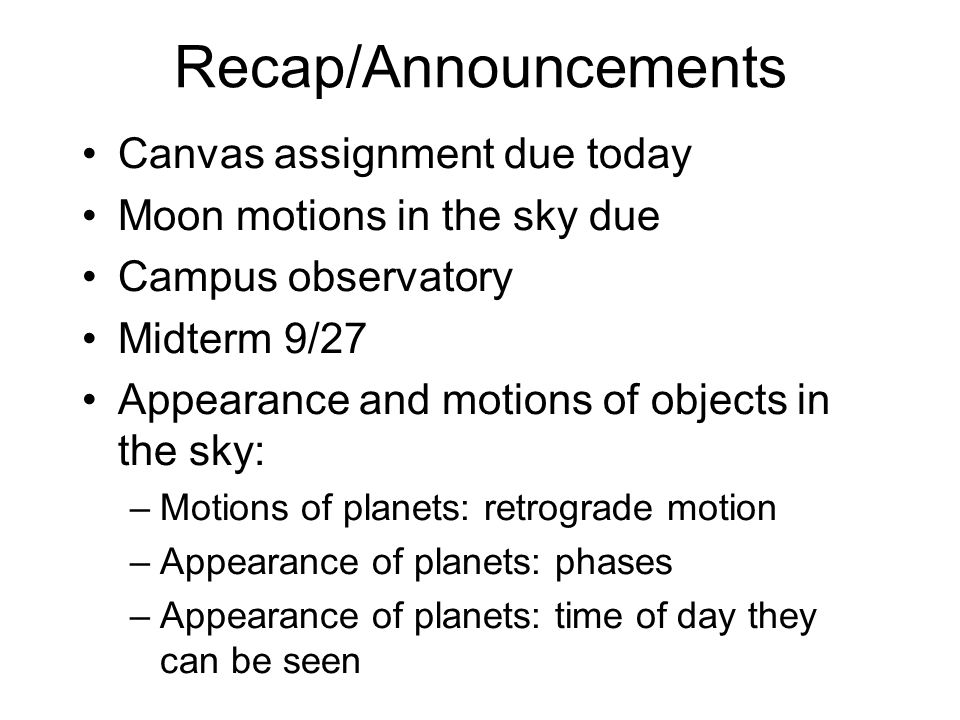Recap/Announcements Canvas assignment due today