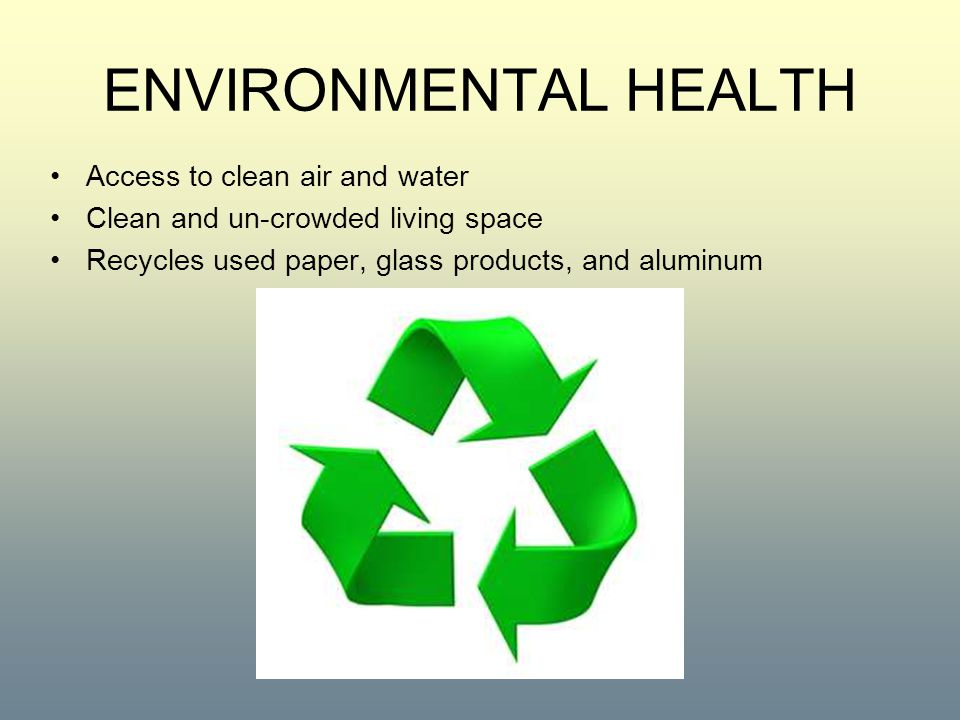 ENVIRONMENTAL HEALTH Access to clean air and water