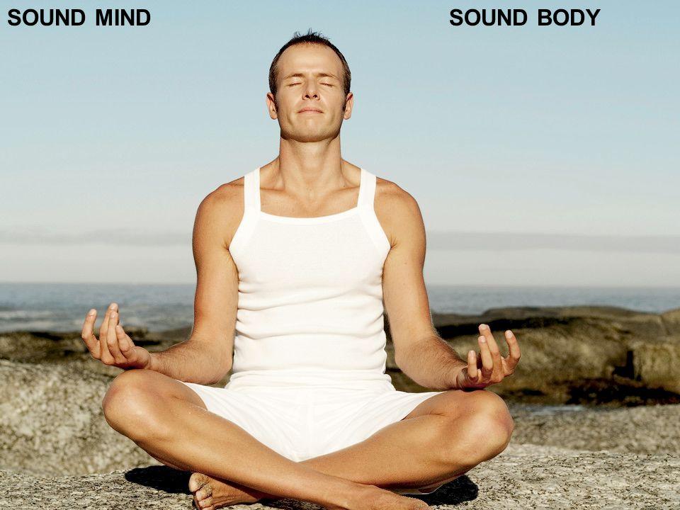 SOUND MIND SOUND BODY