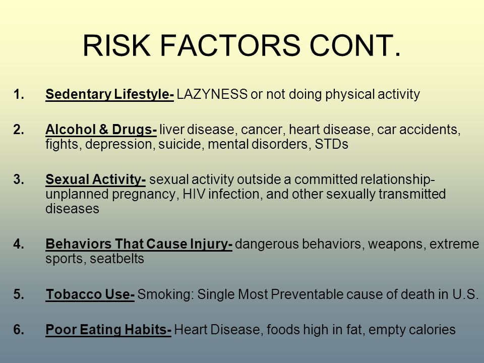 RISK FACTORS CONT. Sedentary Lifestyle- LAZYNESS or not doing physical activity.