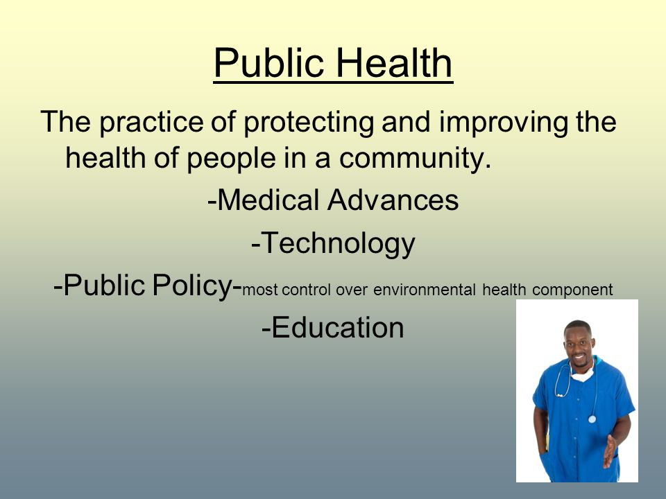 -Public Policy-most control over environmental health component
