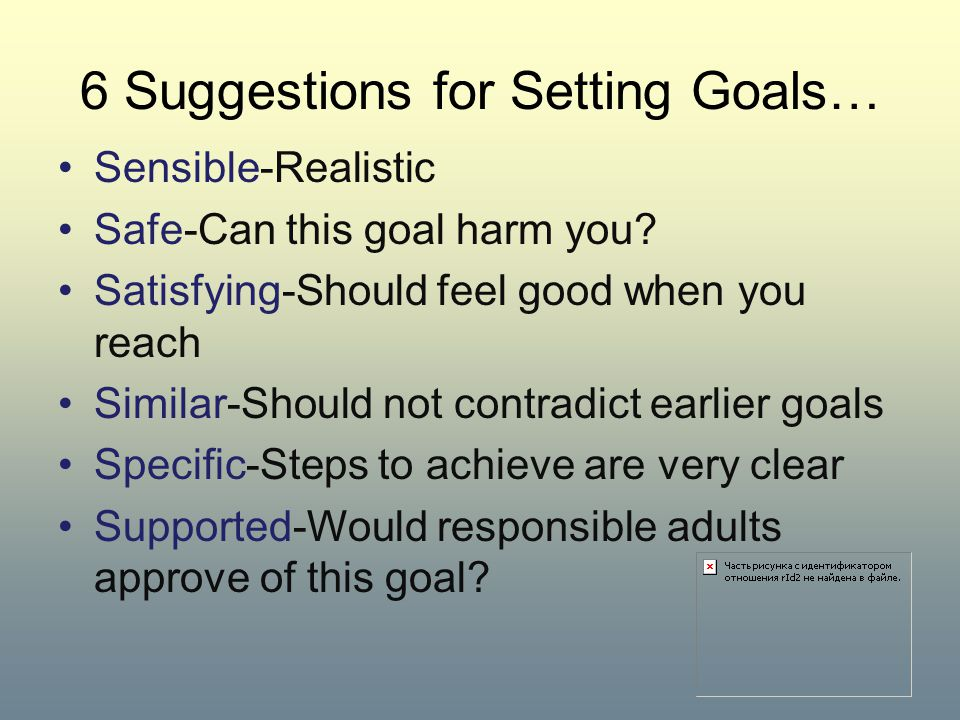6 Suggestions for Setting Goals…