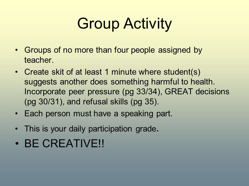 Group Activity BE CREATIVE!!