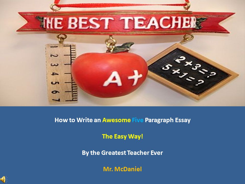 how to write an awesome five paragraph essay the easy way ppt  how to write an awesome five paragraph essay the easy way