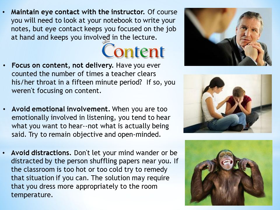 Maintain eye contact with the instructor
