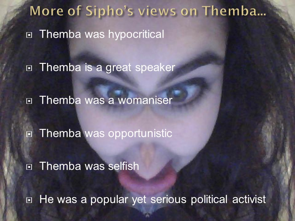 More of Sipho's views on Themba...