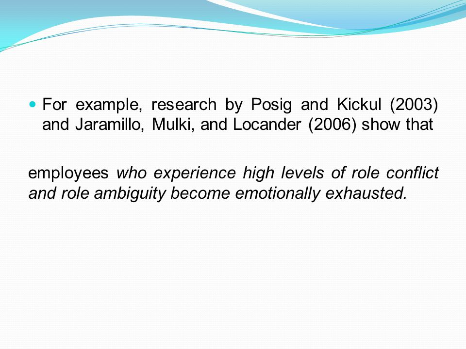 For example, research by Posig and Kickul (2003) and Jaramillo, Mulki, and Locander (2006) show that