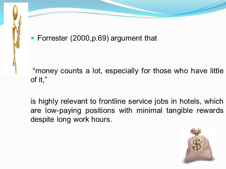 Forrester (2000,p.69) argument that