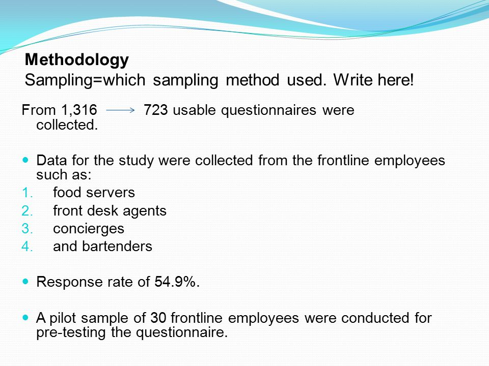 Methodology Sampling=which sampling method used. Write here!