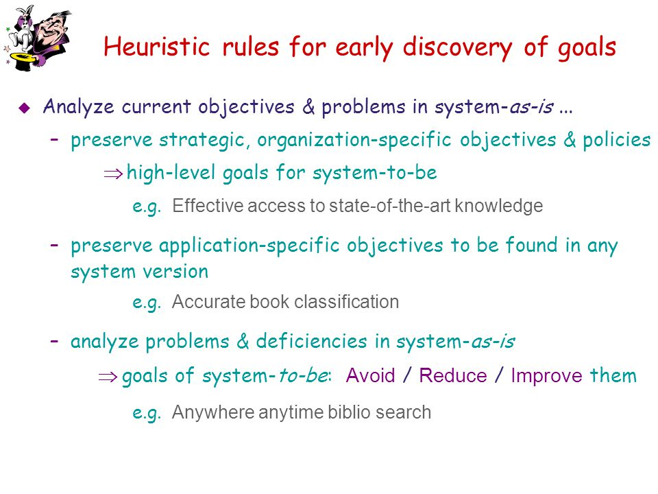 Heuristic rules for early discovery of goals
