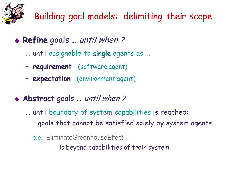 Building goal models: delimiting their scope