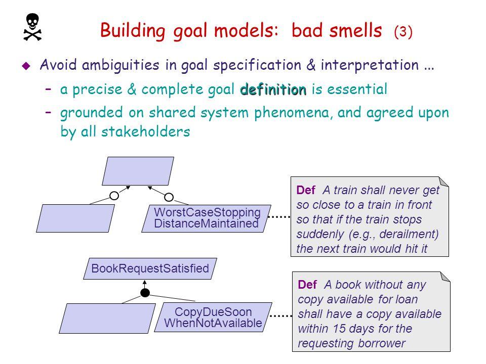 Building goal models: bad smells (3)