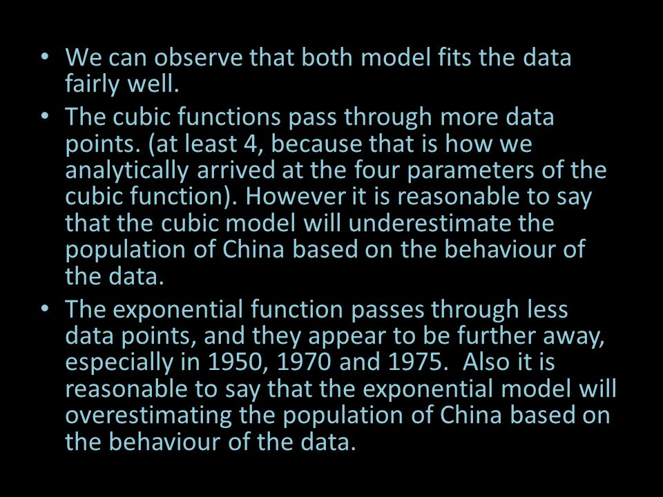 We can observe that both model fits the data fairly well.