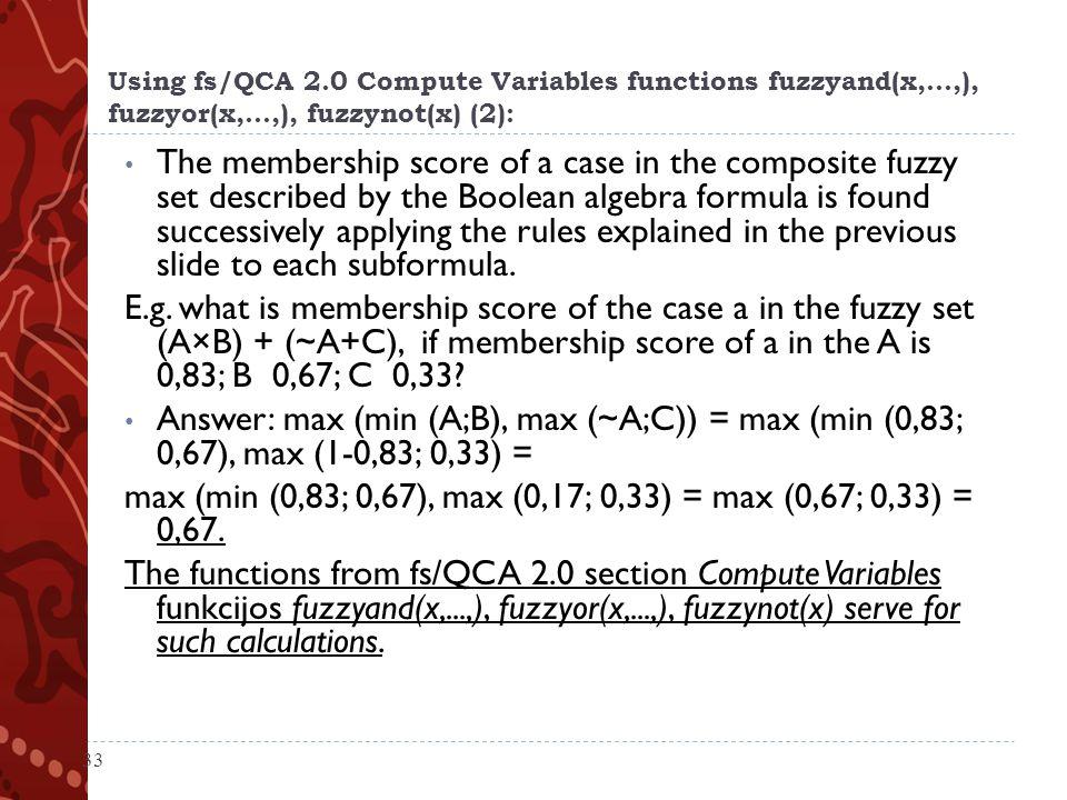 max (min (0,83; 0,67), max (0,17; 0,33) = max (0,67; 0,33) = 0,67.