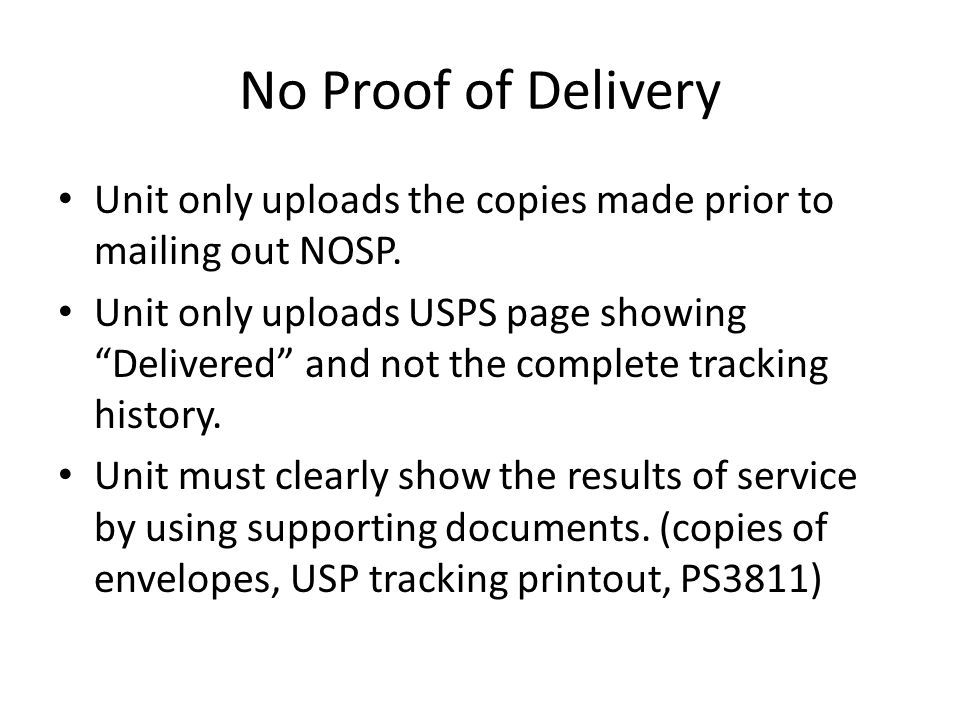No Proof of Delivery Unit only uploads the copies made prior to mailing out NOSP.