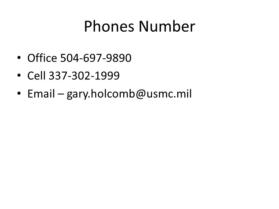 Phones Number Office 504-697-9890 Cell 337-302-1999