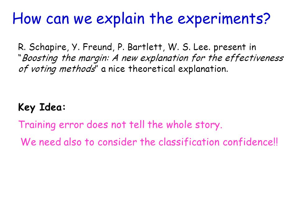 How can we explain the experiments