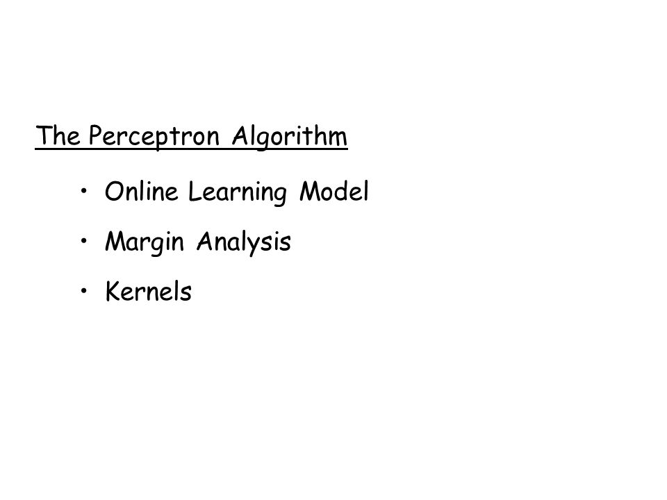 The Perceptron Algorithm
