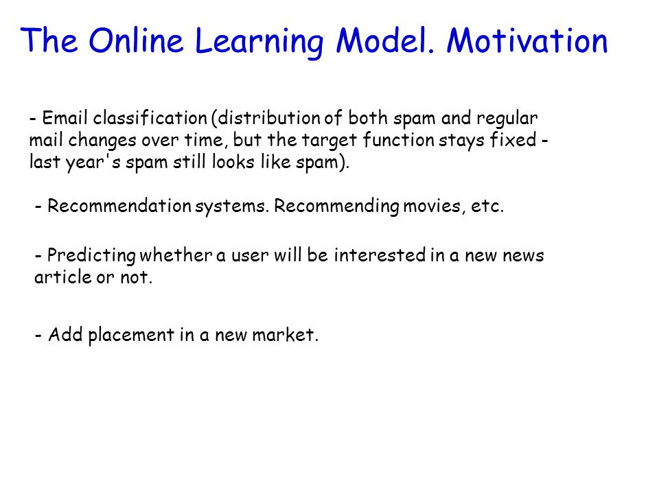 The Online Learning Model. Motivation
