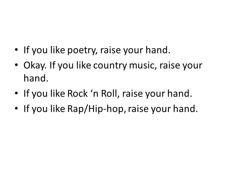 If you like poetry, raise your hand.