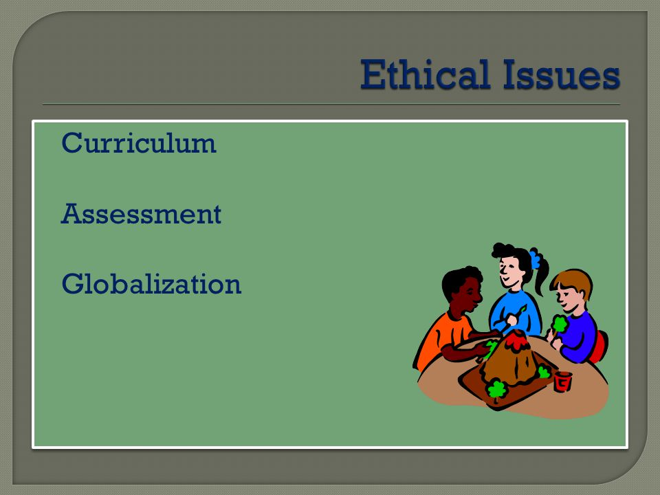 Ethical Issues Curriculum Assessment Globalization